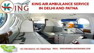 Best and Hi-Tech King Air Ambulance in Delhi and Patna
