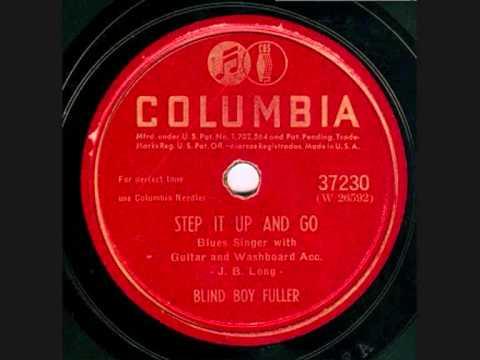STEP IT UP AND GO  -  BLIND BOY FULLER