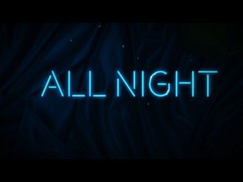 All Night Lyric Video [Feat. Lauren Jauregui]