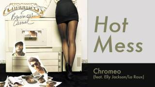 Chromeo (feat. La Roux) - Hot Mess (Original Mix) (HD)