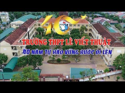 Trường THPT Lê Viết Thuật - 40 tự hào vững bước đi lên