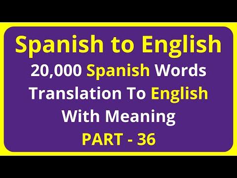 Translation of 20,000 Spanish Words To English Meaning - PART 36 | spanish to english translation