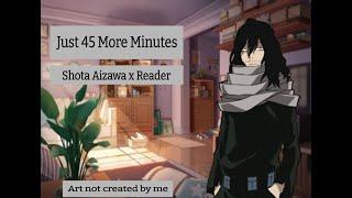 Just 45 More Minutes | Shota Aizawa x reader (short fanfic BNA reading)