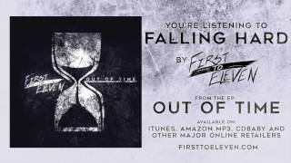 First To Eleven - Falling Hard