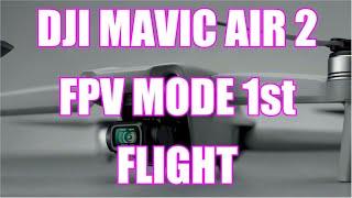 DJI Mavic Air 2 FPV mode 1st Flight 12 Sep 2020