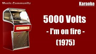 Karaoke - 5000 Volts - I'm On Fire (1975)