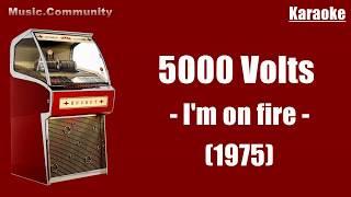 Karaoke - 5000 Volts - I'm On Fire (1975)
