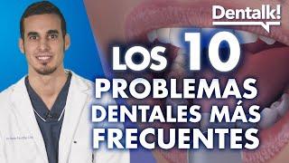 Los diez problemas dentales más frecuentes  - Dentalk! ©