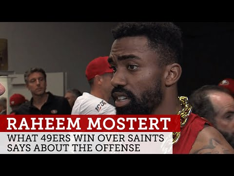 Raheem Mostert on what 49ers' win vs. Saints says about the offense | NBC Sports Bay Area