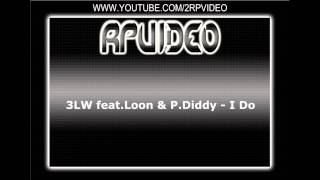 3LW feat.Loon & P.Diddy - I Do