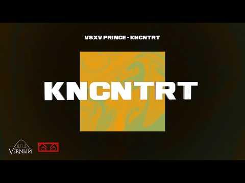 V $ X V PRiNCE - KNCNTRT (KNCNTRT 2020 ALBUM)