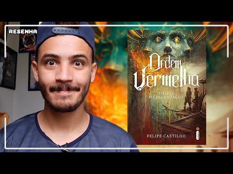 Resenha: Ordem Vermelha - Filhos da Degradação (Felipe Castilho)   Patrick Rocha