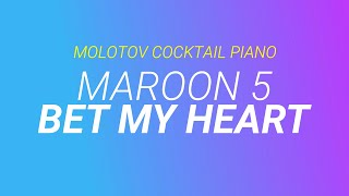 Bet My Heart - Maroon 5 cover by Molotov Cocktail Piano