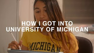 HOW I GOT INTO UNIVERSITY OF MICHIGAN! GPA, Test Scores, Extracurriculars, High School Resume