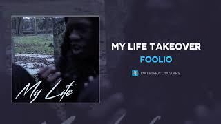 """Foolio """"My Life Takeover"""" (AUDIO)"""