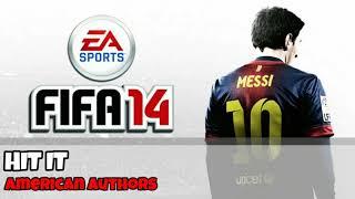 FIFA 14 | SOUNDTRACK | Hit It - American Authors
