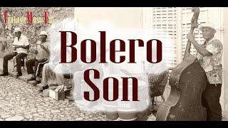 Boleros, Son Cubano De Antaño Con Los Mejores Cantantes Y Las Orquestas De Antes, Años 50