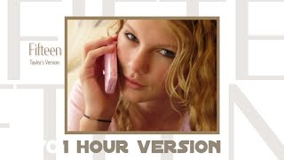 Taylor Swift - Fifteen (Taylor's Version) [1 Hour Version]