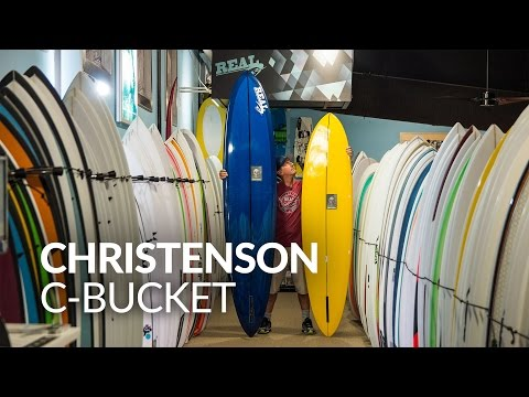 Christenson C-Bucket Surfboard Review