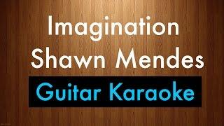 """Imagination""   Shawn Mendes Karaoke Lyrics (Acoustic Guitar Karaoke) Instrumental"