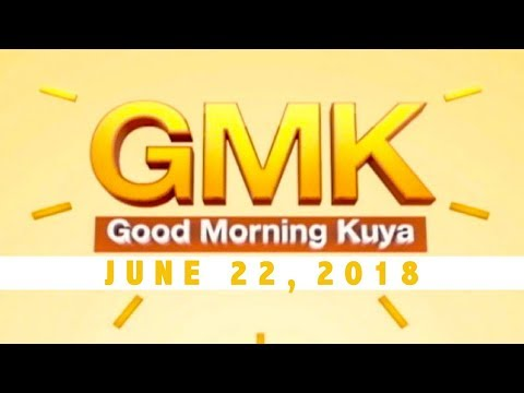 [UNTV]  Good Morning Kuya (June 22, 2018)