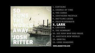 "07. ""Lark"" (Josh Ritter, from 2010 album ""So Runs the World Away"")"