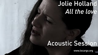 #676 Jolie Holland - All the love (Acoustic Session)