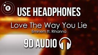 Eminem Ft. Rihanna   Love The Way You Lie (9D AUDIO)