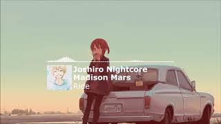 Madison Mars   Ride (Joshiro Nightcore)