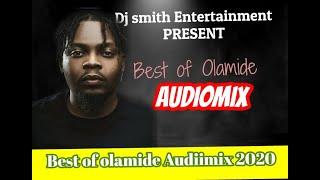 BEST OF OLAMIDE, AUDIO MIXTAPE (BY DJ SMITH) TRACKS, WONMA, LAGOS  NAWA, DONT STOP, PAWON, WOSKE,