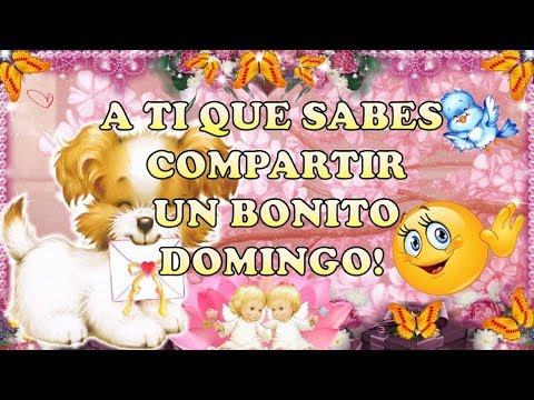 🙋BUEN ☕ Y BELLO DIA 💐 FELIZ 😇 DOMINGO 😄