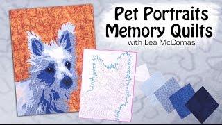 Pet Portrait Memory Quilts With Lea McComas- Online Quilting Course