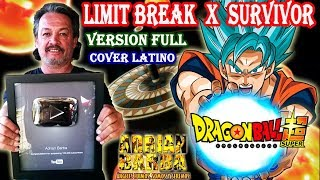 Adrian Barba - Limit Break X Survivor ~Versión Full~ (Dragon Ball Super OP 2) cover latino