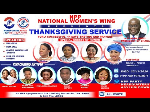 NPP NATIONAL WOMEN'S WING THANKS GIVING SERVICE WITH H.E. NANA ADDO - PREZ. OF GHANA
