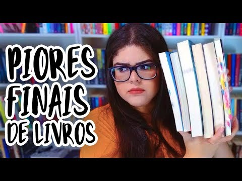PIORES FINAIS DE LIVROS!