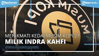Musim Kopi 27, Kedai Kopi Milik Kapten BSFC dan Persija Jakarta yang Cocok untuk Tempat Nongkrong