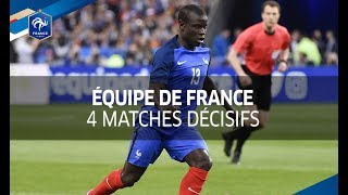 Equipe de France : 4 matches décisifs