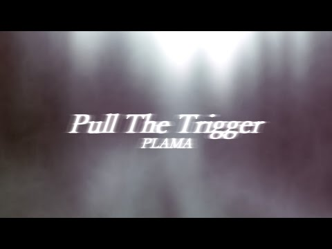 Pull The Trigger / PLAMA ft. 鏡音レン