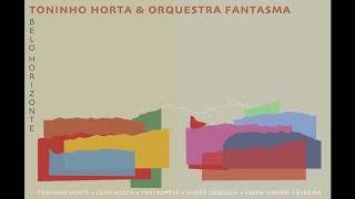 Toninho Horta e Orquestra Fantasma - Horizonte (Álbum Completo HQ) 2019