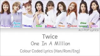 TWICE (트와이스) - One In A Million Colour Coded Lyrics (Han/Rom/Eng)