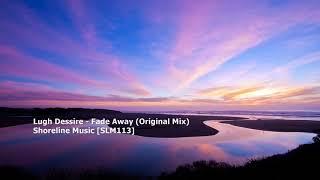 Lugh Dessire - Fade Away (Original Mix)[SLM113]