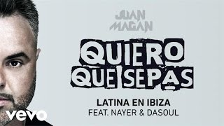 Latina En Ibiza (Audio) - Juan Magan (Video)