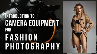 Introduction To Camera Gear For Fashion Photography In Studio