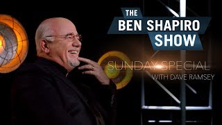 Dave Ramsey | The Ben Shapiro Show Sunday Special Ep. 36