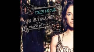Debi Nova - Por Última Vez (Radio Edit) (ft. Franco De Vita) (Audio)