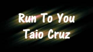 Run To You - Taio Cruz