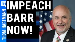 Rep. Pocan: Impeach Barr Now!