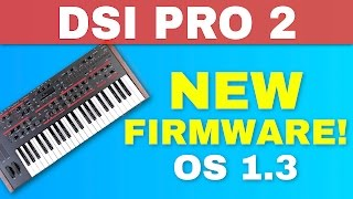 NEW DSI PRO 2 OS 1.3 PARAPHONIC SEQUENCER FIRMWARE UPDATE TUTORIAL
