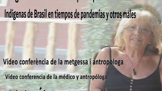 """""""INDÍGENAS DE BRASIL EN TIEMPOS DE PANDEMIAS Y OTROS MALES"""", Cristina Álvarez Degregori (metgessa i antropòloga)"""