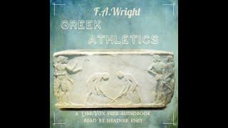 Greek Athletics by Frederick Adam Wright read by Heather Eney | Full Audio Book